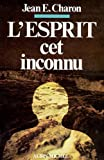 L'Esprit, cet inconnu (Hors collection) (French Edition)