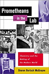 Prometheans in the Lab: Chemistry and the Making of the Modern World by Sharon Bertsch McGrayne (2001-07-25)