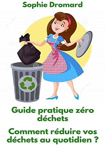 guide-pratique-zero-dechets-comment-reduire-vos-dechets-au-quotidien-