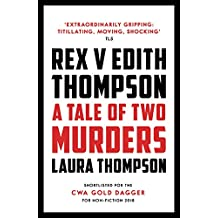 Rex v Edith Thompson: A Tale of Two Murders