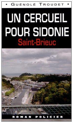 Un cercueil pour Sidonie : Saint-Brieuc