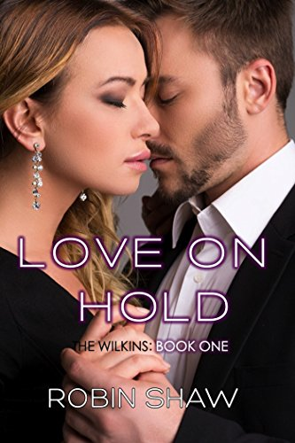 free kindle book Love on Hold: The Wilkins (Book 1, Contemporary Romance)