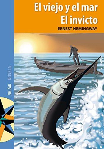 El viejo y el mar. El invicto por Ernest Hemingway