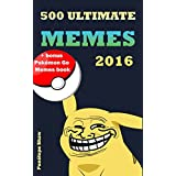 Memes: Ultimate Memes, 500+ Funniest Memes of the Internet 2016 (English Edition)