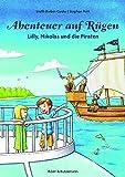 Abenteuer auf Rügen: Lilly, Nikolas und die Piraten (Lilly und Nikolas)