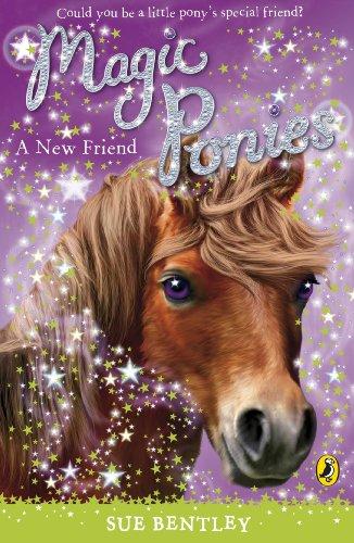 Magic Ponies: A New Friend: A New Friend (English Edition)
