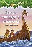Barcos Vikingos al Amanecer (La Casa Del Arbol / Magic Tree House)