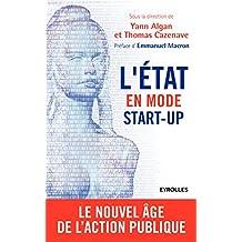 L'Etat en mode start-up: Le nouvel âge de l'action publique