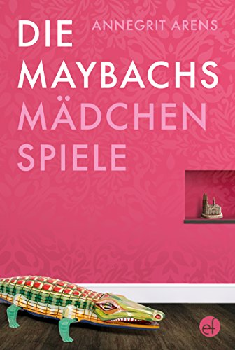 Buchseite und Rezensionen zu 'Die Maybachs: Mädchenspiele' von Annegrit Arens