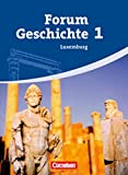 Forum Geschichte - Luxemburg: Band 1 - Schülerbuch - Hans-Otto Regenhardt, Markus Bente, Franz Hofmeier, Dr. Alfred Kastning, Dr. Christoph Kunz, Claudia Tatsch, Ursula Winberger