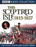 This Sceptred Isle: Vol 9 (Radio Collection)