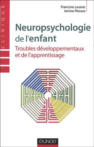 Neuropsychologie de l'enfant : Troubles dveloppementaux et de l'apprentissage