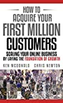 How to Acquire Your First Million Customers is a book for anyone looking to gain a better understanding of growing an online business. In the book, Ken and Chris discuss several marketing strategies that have proven successful for them over the past ...