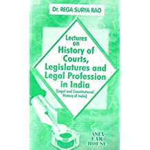 Lectures on History of Courts, Legislatures and Legal Profession in India