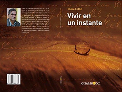 VIVIR EN UN INSTANTE por CHARA RAFAEL LATTUF AGUILAR