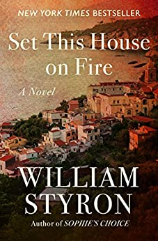 Set This House on Fire by [Styron, William Clark]