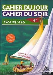 Cahier du jour, cahier du soir : Français 4ème