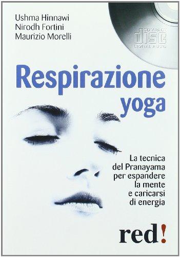 respirazione yoga. la tecnica del pranayama per espandere la mente e caricarsi di energia. cd audio