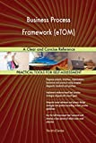 Business Process Framework (Etom) a Clear and Concise Reference