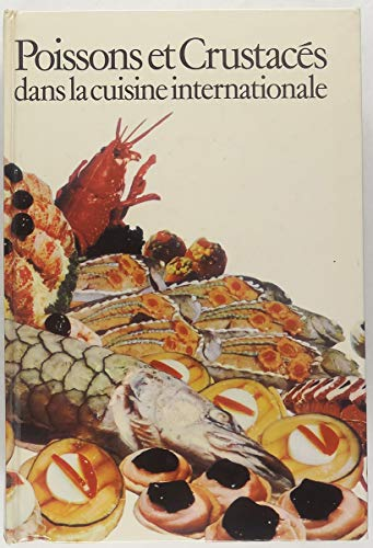 Poissons et Crustacés dans la cuisine internationale par Collectif