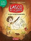 vignette de 'Lasco de la grotte<br /> Le jour du bout de bois brûlé (Sandrine Beau)'