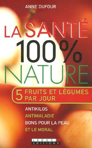 La santé 100% nature par Anne Dufour