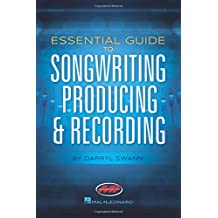 Essential Guide to Songwriting, Producing and Recording