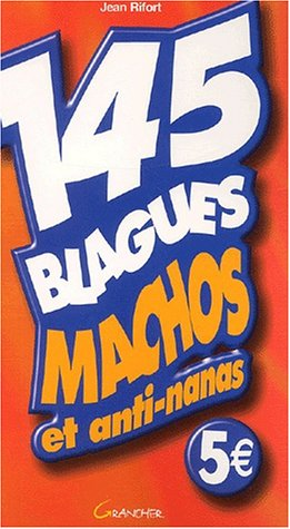 145 blagues machos et anti-nanas par Jean Rifort