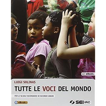 Tutte Le Voci Del Mondo. Per Le Scuole Superiori. Con E-Book