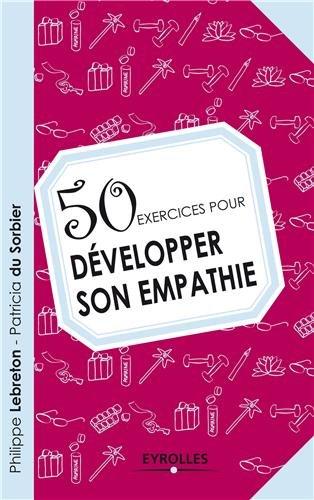 50 exercices pour développer son empathie par Philippe Lebreton