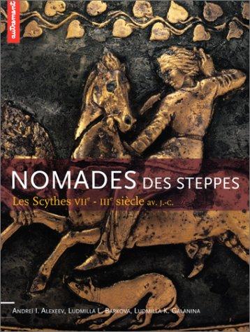 Descargar Libro Nomades des steppes. Les Scythes, VIIème-IIIème siècle av. J.-C. de Andreï-I Alexeev