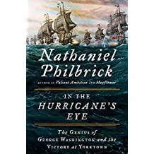 In the Hurricane's Eye: The Genius of George Washington and the Victory at Yorktown (English Edition)