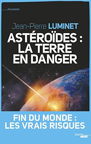 Astéroïdes : la Terre en danger par Jean-Pierre LUMINET