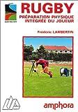 Rugby. Préparation physique intégrée du joueur