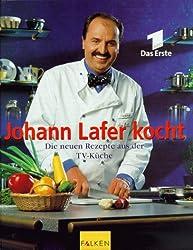 Johann Lafer kocht, Die neuen Rezepte aus der TV-Küche