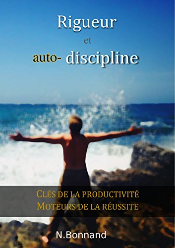 RIGUEUR ET AUTO-DISCIPLINE par Noam Bonnand
