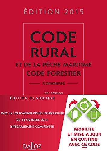 Code rural et de la pêche maritime code forestier 2015, commenté - 35e éd.