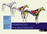Arbeitsbuch Hundeanatomie: Eine Lernhilfe für Studenten der Tiermedizin und verwandte Berufe
