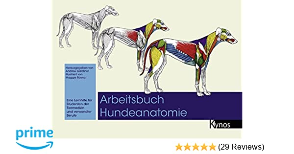Arbeitsbuch Hundeanatomie: Eine Lernhilfe für Studenten der - Andrew ...