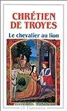 Yvain, le Chevalier au lion - Flammarion - 04/01/1999