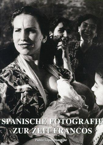 Spanische Fotografie zur Zeit Francos (Fotografie Bücher In Spanisch)
