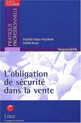 L'obligation de sécurité dans la vente (ancienne édition)