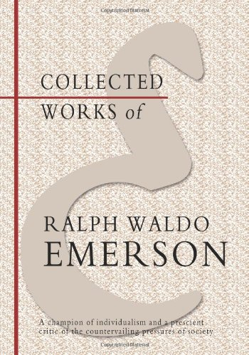 Collected Works of Ralph Waldo Emerson