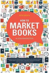 [(How to Market Books)] [By (author) Alison Baverstock] published on (February, 2015)