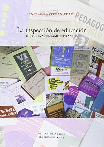 La inspección de educación : Historia, pensamiento, vida por Santiago Esteban Frades