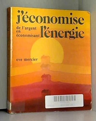 J'économise de l'argent en économisant l'énergie par Mercier Ève (Broché)