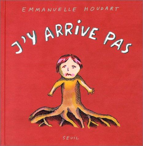J'y arrive pas par Emmanuelle Houdart