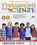 Protagonisti delle scienze. Vol. A-B. Per la Scuola media. Con CD. Con e-book. Con espansione online