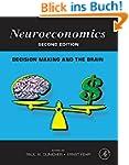 Neuroeconomics: Decision Making and t...