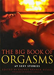 Big Book of Orgasms : 69 Sexy Stories